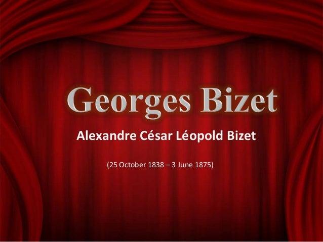 Alexandre César Léopold Bizet (25 October 1838 – 3 June 1875)