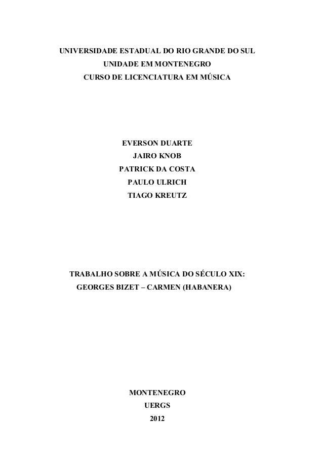 UNIVERSIDADE ESTADUAL DO RIO GRANDE DO SUL UNIDADE EM MONTENEGRO CURSO DE LICENCIATURA EM MÚSICA EVERSON DUARTE JAIRO KNOB...