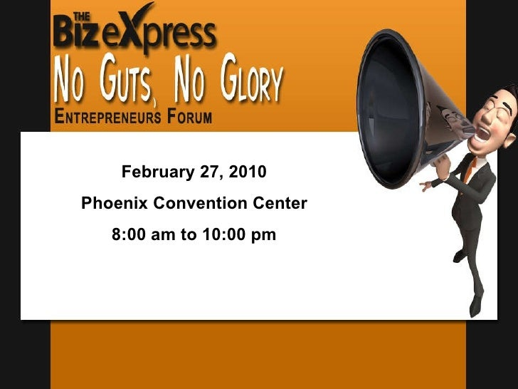 February 27, 2010 Phoenix Convention Center 8:00 am to 10:00 pm