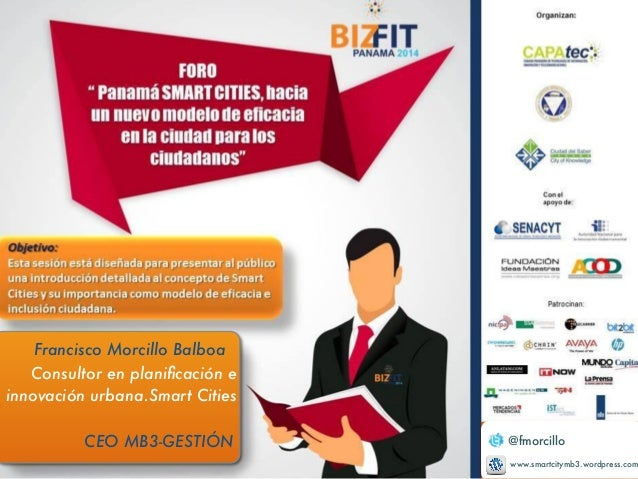 @fmorcillo  www.smartcitymb3.wordpress.com  Francisco Morcillo Balboa  Consultor en planificación e  innovación urbana.Sma...