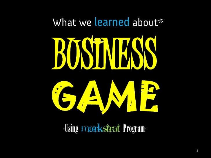 BUSINESSGAME-Using Markstrat Program-                            1