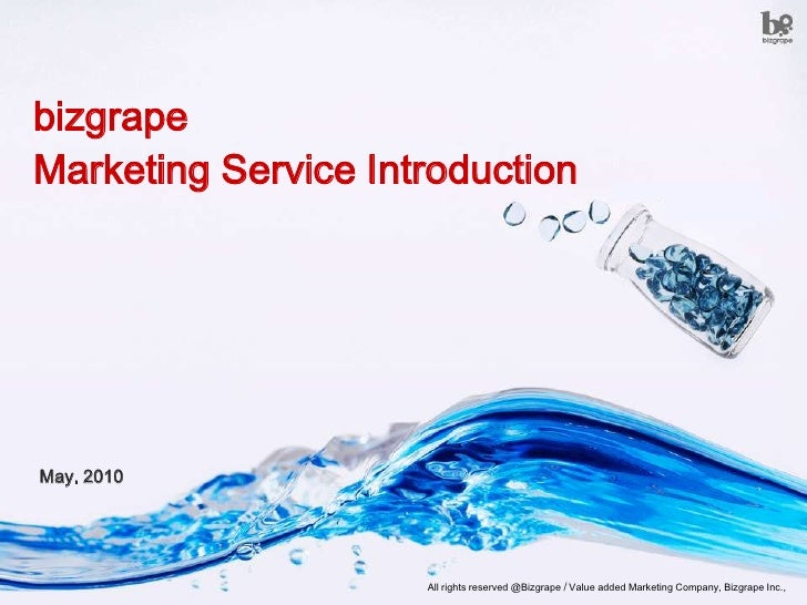 bizgrape<br />Marketing Service Introduction<br />May. 2010<br />All rights reserved @Bizgrape / Value added Marketing Com...