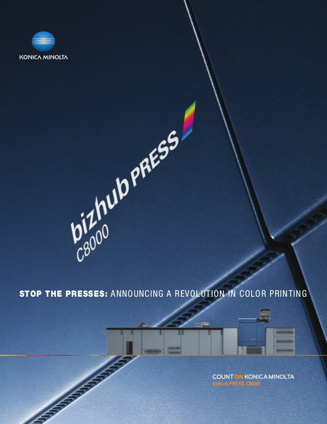 STOP THE PRESSES: ANNOUNCING A REVOLUTION IN COLOR PRINTING  bizhub PRESS C8000