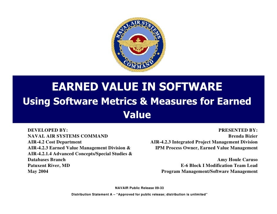 EARNED VALUE IN SOFTWAREUsing Software Metrics & Measures for Earned                   ValueDEVELOPED BY:                 ...