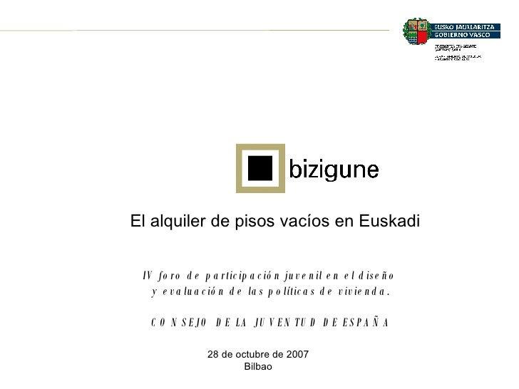 El alquiler de pisos vacíos en Euskadi IV foro de participación juvenil en el diseño  y evaluación de las políticas de viv...