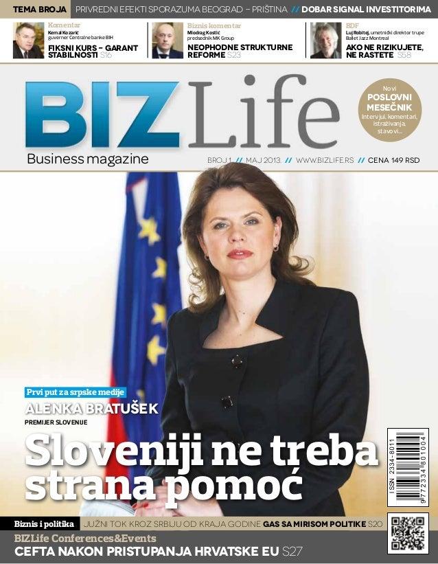 Novi poslovni mesečnik Intervjui, komentari, istraživanja, stavovi... broj 1 // maj 2013. // www.bizlife.rs // cena 149 RS...