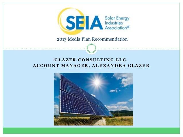 2013 Media Plan Recommendation      GLAZER CONSULTING LLC.ACCOUNT MANAGER, ALEXANDRA GLAZER