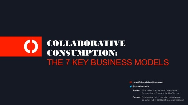 COLLABORATIVE CONSUMPTION: THE 7 KEY BUSINESS MODELS