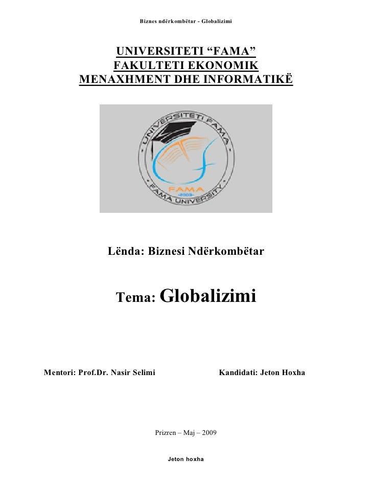 """Biznes ndërkombëtar - Globalizimi                  UNIVERSITETI """"FAMA""""              FAKULTETI EKONOMIK          MENAXHMENT..."""