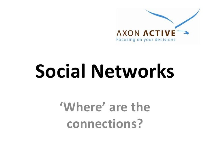 Social Networks<br />'Where' are the connections?<br />
