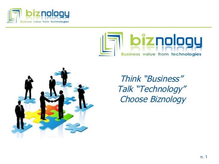 "Think ""Business""  Talk ""Technology""  Choose Biznology"