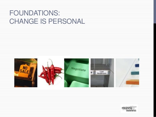 FOUNDATIONS:  CHANGE IS PERSONAL