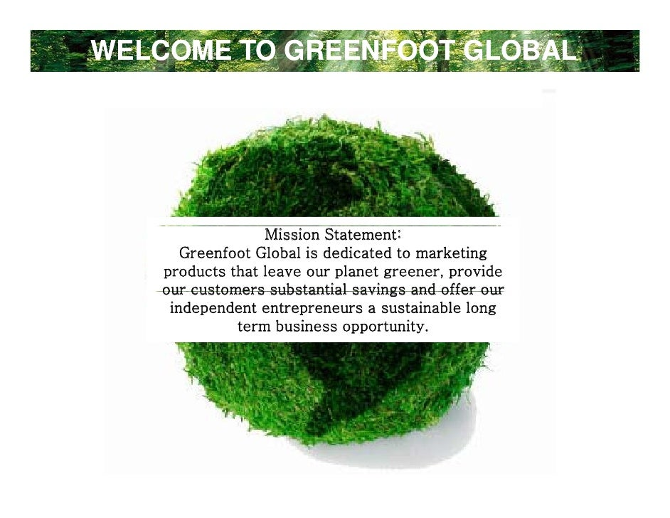 WELCOME TO GREENFOOT GLOBAL                 Mission Statement:      Greenfoot Global is dedicated to marketing   products ...
