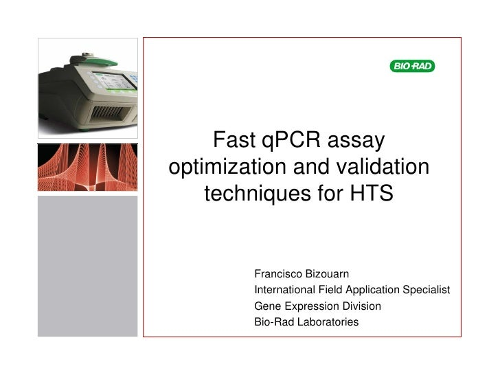 Fast qPCR assayoptimization and validation    techniques for HTS        Francisco Bizouarn        International Field Appl...