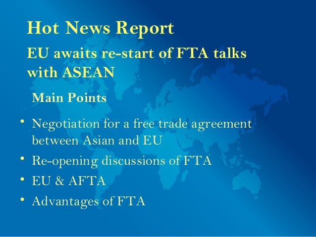 EU awaits re-start of FTA talks with ASEAN • Negotiation for a free trade agreement between Asian and EU • Re-opening disc...