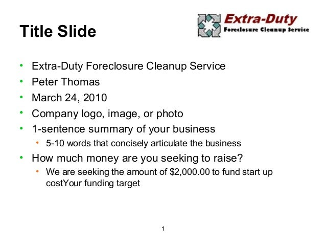 1 Title Slide • Extra-Duty Foreclosure Cleanup Service • Peter Thomas • March 24, 2010 • Company logo, image, or photo • 1...