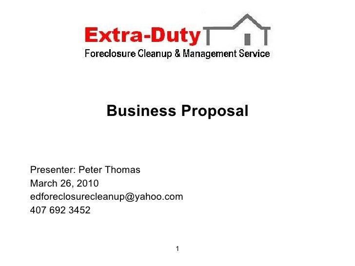 Business Proposal <ul><li>Presenter: Peter Thomas </li></ul><ul><li>March 26, 2010 </li></ul><ul><li>[email_address] </li>...