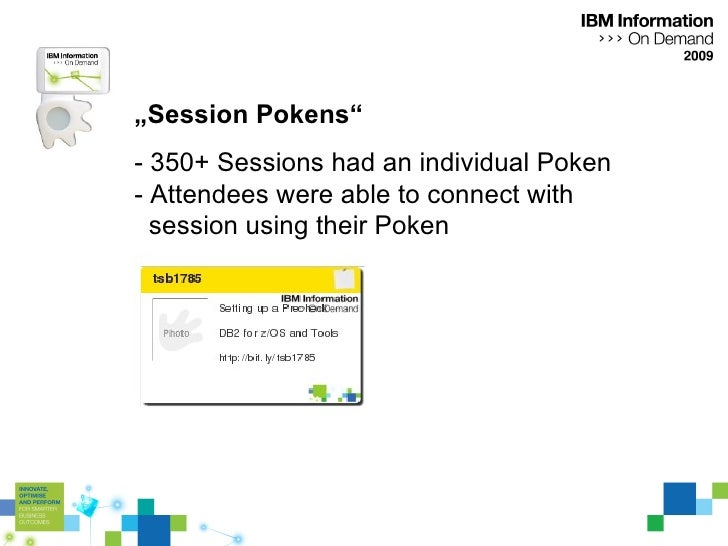 """"""" Session Pokens"""" - 350+ Sessions had an individual Poken - Attendees were able to connect with   session using their Poken"""