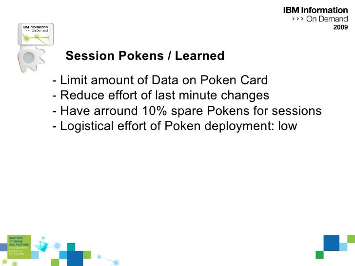 Session Pokens / Learned - Limit amount of Data on Poken Card - Reduce effort of last minute changes - Have arround 10% sp...
