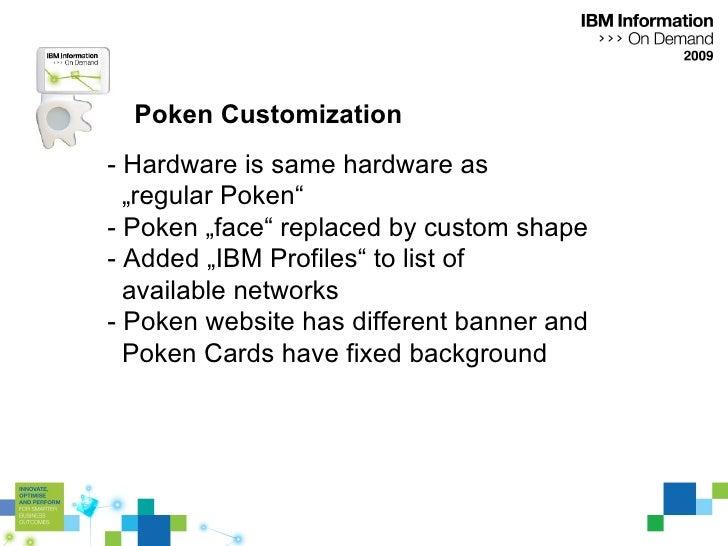 """Poken Customization - Hardware is same hardware as    """"regular Poken"""" - Poken """"face"""" replaced by custom shape - Added """"IBM..."""