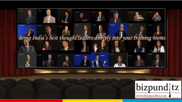 Bring India's best thought leaders directly into your training rooms  www.bizpunditz.com