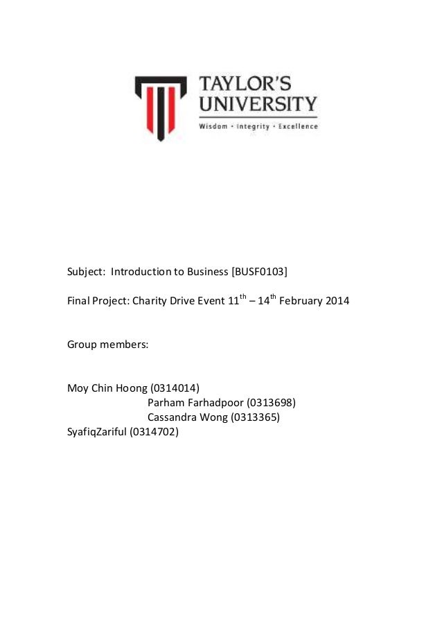 Subject: Introduction to Business [BUSF0103] Final Project: Charity Drive Event 11th – 14th February 2014  Group members: ...