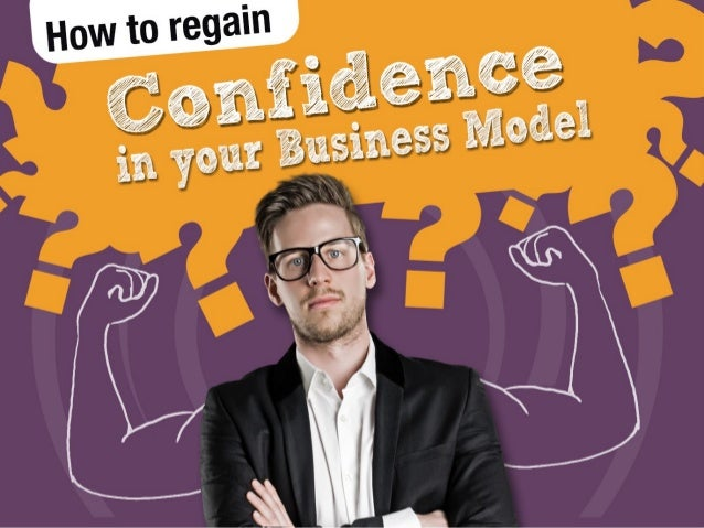 How to regain Confidence in your Business Model