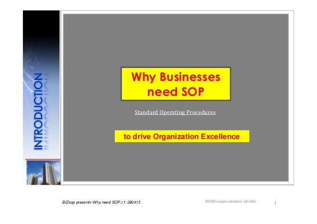 12015©conpex solutions sdn bhdBIZsop presentn-Why need SOP,r.1-280415 Standard Operating Procedures Why Businesses need SO...
