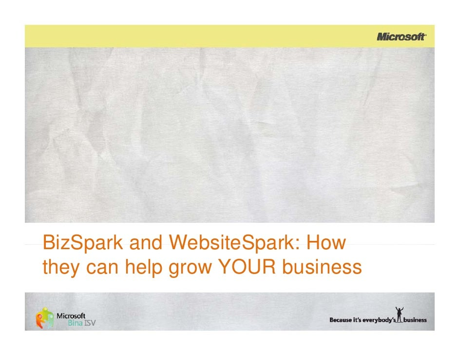 BizSpark and WebsiteSpark: How                     v they can help grow YOUR business