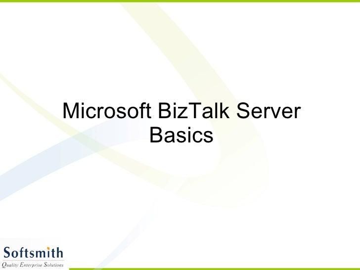 Microsoft BizTalk Server Basics