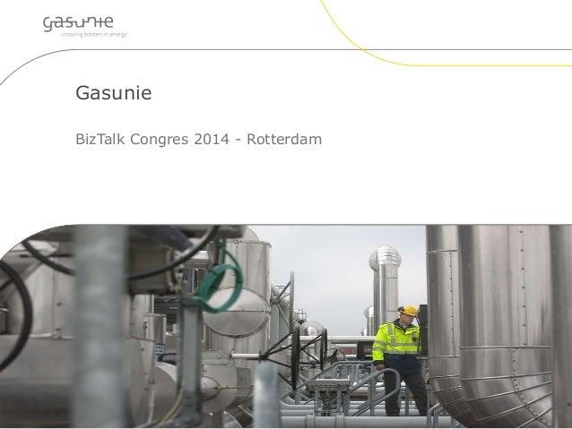 Gasunie  BizTalk Congres 2014 - Rotterdam