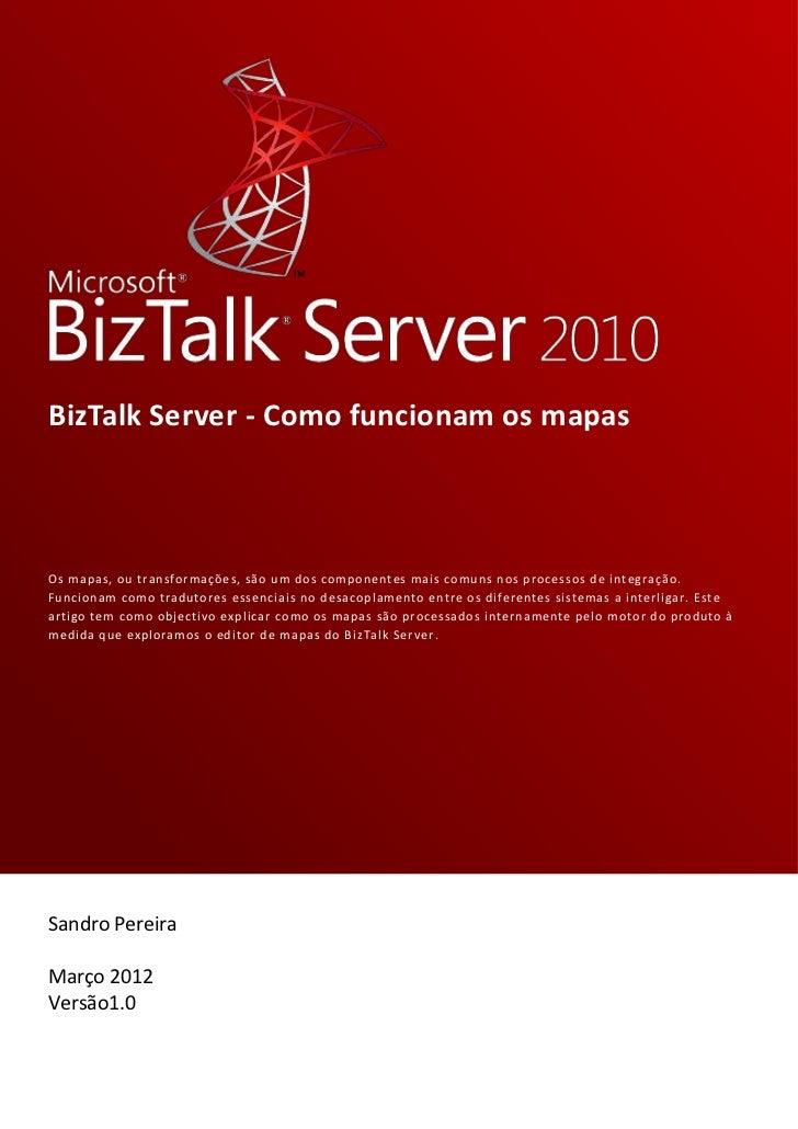 BizTalk Server - Como funcionam os mapasOs mapas, ou transformações, são um dos componentes mais comuns nos processos de i...