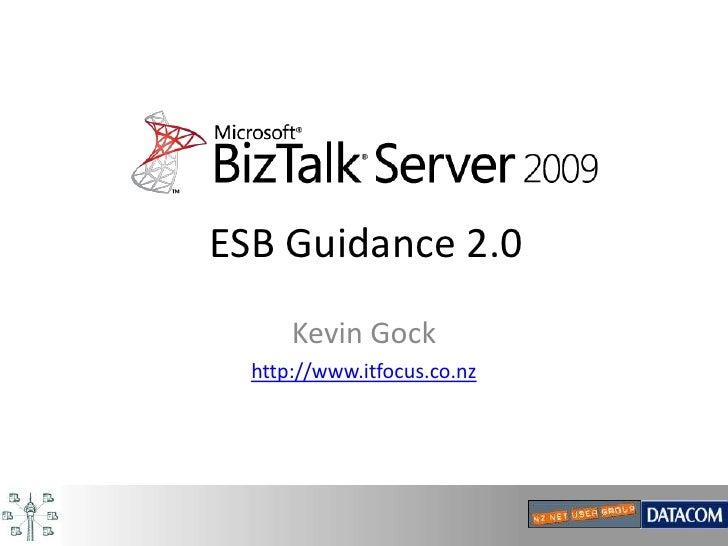 ESB Guidance 2.0<br />Kevin Gock<br />http://www.itfocus.co.nz<br />