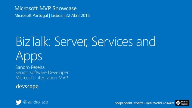 Independent Experts – Real World AnswersIndependent Experts – Real World Answers Microsoft MVP Showcase Microsoft Portugal...