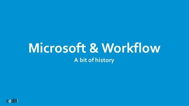 Microsoft & Workflow A bit of history