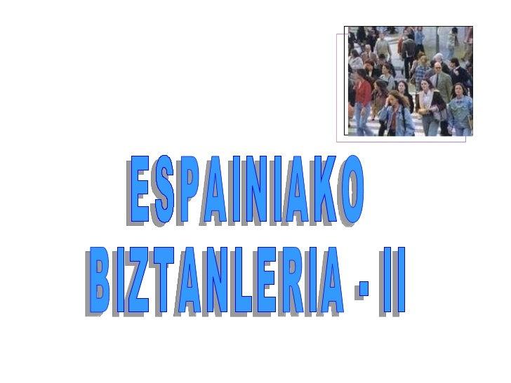 ESPAINIAKO  BIZTANLERIA - II