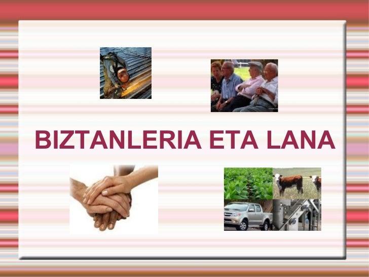 BIZTANLERIA ETA LANA
