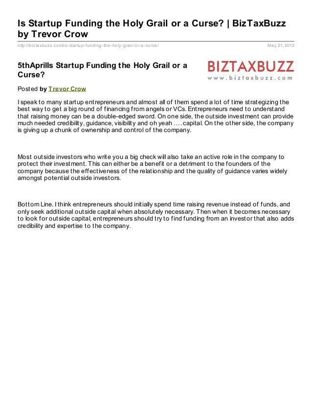 http://biztaxbuzz.com/is-startup-funding-the-holy-grail-or-a-curse/ May 21, 2013Is Startup Funding the Holy Grail or a Cur...
