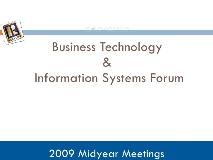 Business Technology  &  Information Systems Forum 2009 Midyear Meetings