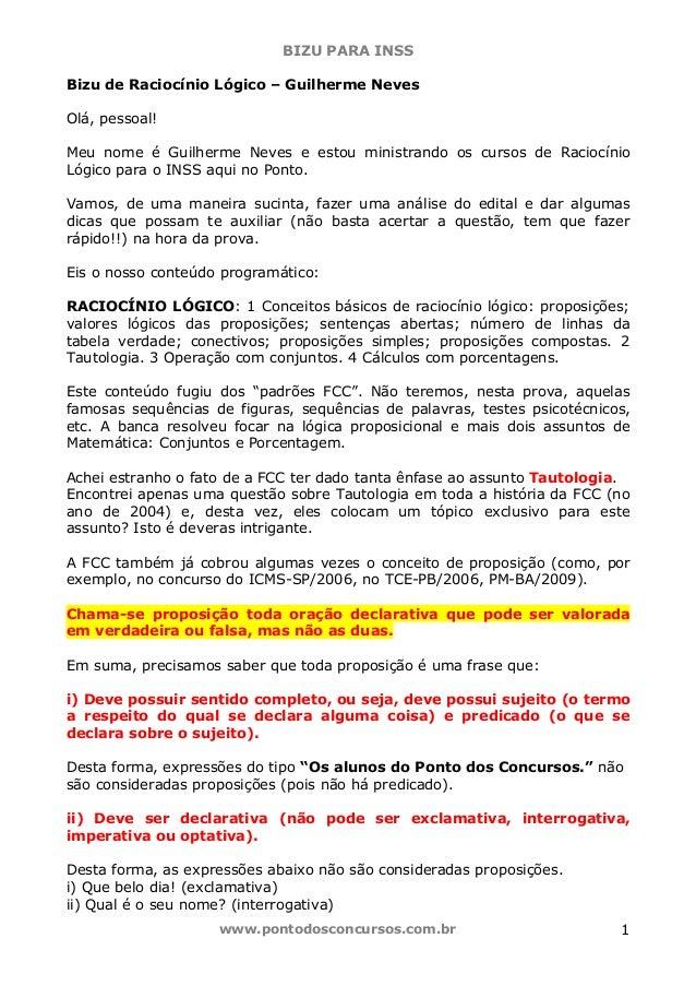 BIZU PARA INSS www.pontodosconcursos.com.br 1 Bizu de Raciocínio Lógico – Guilherme Neves Olá, pessoal! Meu nome é Guilher...