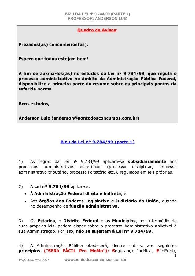 BIZU DA LEI Nº 9.784/99 (PARTE 1) PROFESSOR: ANDERSON LUIZ Prof. Anderson Luiz www.pontodosconcursos.com.br 1 Quadro de Av...