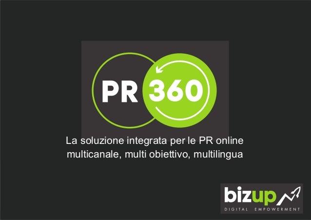 La soluzione integrata per le PR online multicanale, multi obiettivo, multilingua