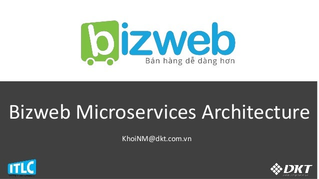 Bizweb Microservices Architecture KhoiNM@dkt.com.vn