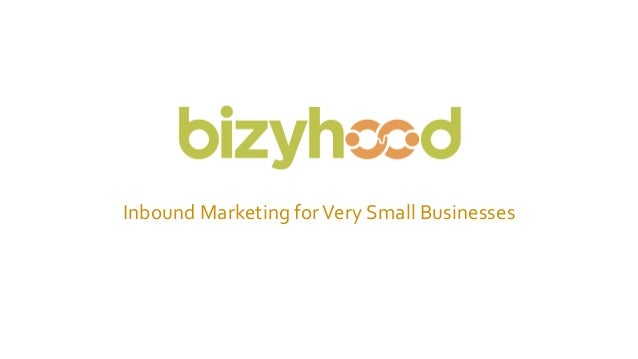 Inbound Marketing forVery Small Businesses