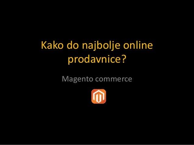 Kako do najbolje online prodavnice? Magento commerce