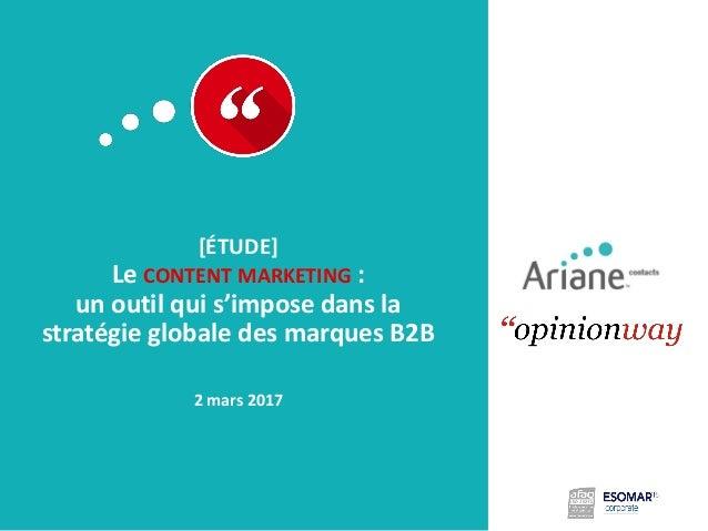 [ÉTUDE] Le CONTENT MARKETING : un outil qui s'impose dans la stratégie globale des marques B2B 2 mars 2017
