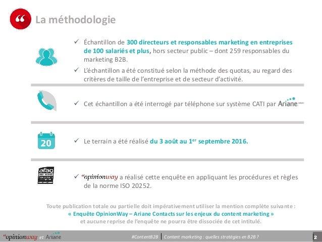 2et Content marketing : quelles stratégies en B2B ?#ContentB2B La méthodologie  Échantillon de 300 directeurs et responsa...