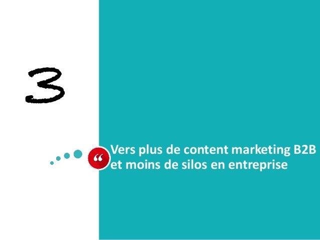 Vers plus de content marketing B2B et moins de silos en entreprise 3
