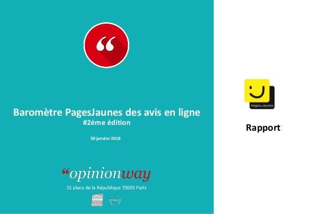 15 place de la République 75003 Paris Rapport Baromètre PagesJaunes des avis en ligne #2éme édition 30 janvier 2018