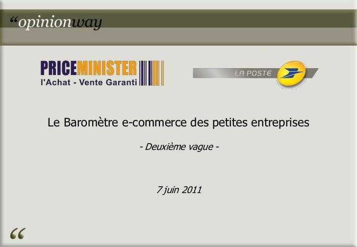 Le Baromètre e-commerce des petites entreprises<br />- Deuxième vague -<br />7 juin 2011<br />